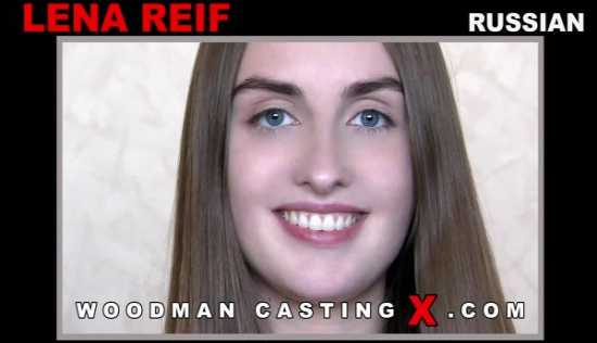 [Woodman Casting X] Lena Reif: Lena Reif Anal Russian Casting