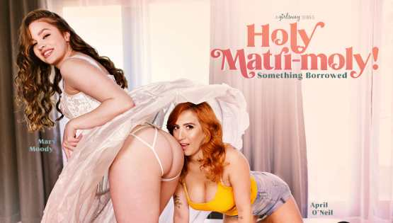 [GirlsWay] April Oneil, Mary Moody: Something Borrowed