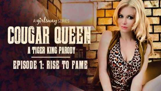 [GirlsWay] Cougar Queen: A Tiger King Parody – Episode 1 – Rise to Fame – April ONeil, Serene Siren, Kenzie Madison, Katie Kush